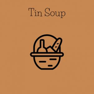 Tin Soup